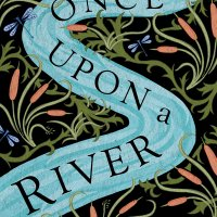ARC Book Review: Once Upon a River